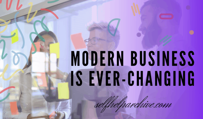 Modern business is ever-changing