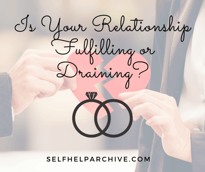 Is Your Relationship Fulfilling or Draining?