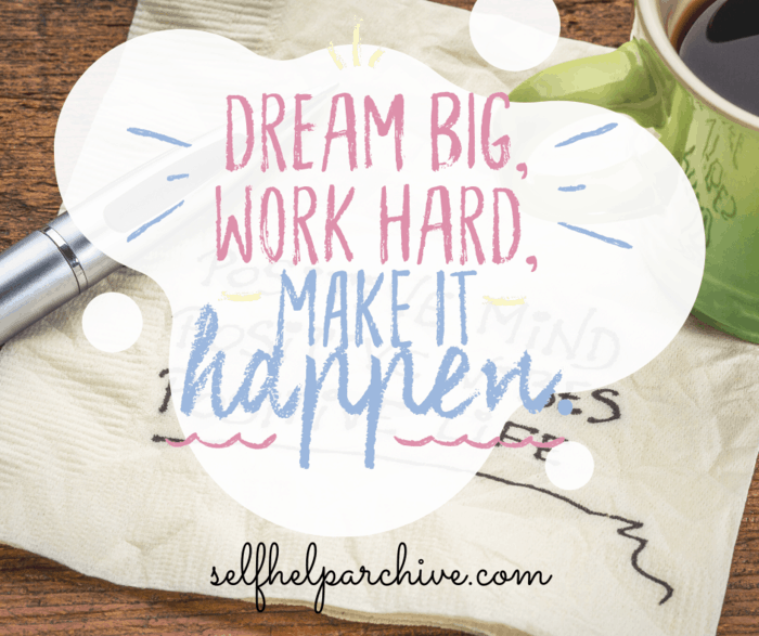 dream big and work hard